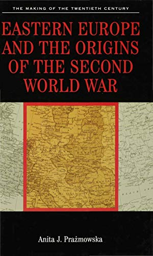 Eastern Europe and the Origins of the Second World War (The Making of the Twentieth Century): ...