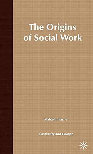 9780333737903: The Origins of Social Work: Continuity and Change