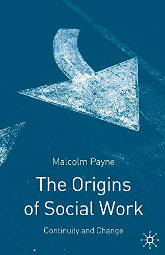 9780333737910: Origins of Social Work, The: Continuity and Change