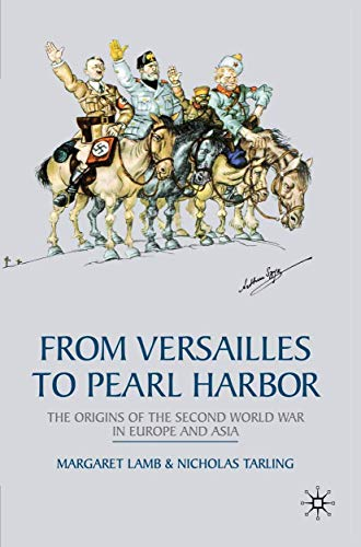9780333738399: From Versailles to Pearl Harbor: The Origins of the Second World War in Europe and Asia