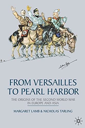 9780333738405: From Versailles to Pearl Harbor: The Origins of the Second World War in Europe and Asia