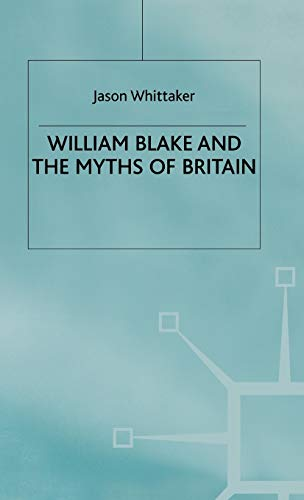9780333738962: William Blake and the Myths of Britain