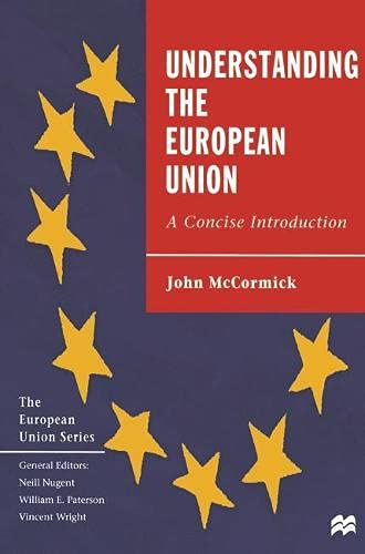 Understanding the European Union: A Concise Introduction (European Union) (0333738985) by JOHN MCCORMICK