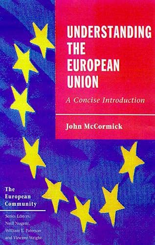 9780333738993: Understanding the European Union: A Concise Introduction