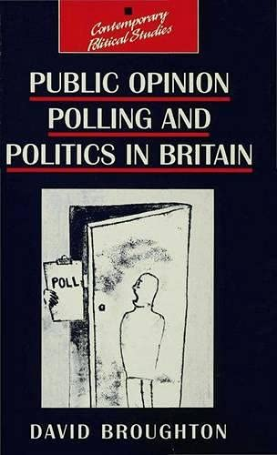 9780333739167: Public Opinion Polling and Politics in Britain (Contemporary Political Studies)