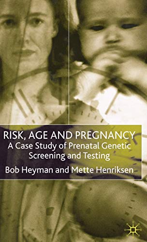 9780333739402: Risk, Age and Pregnancy: A Case Study of Prenatal Genetic Screening and Testing