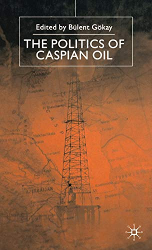 9780333739730: The Politics of the Caspian Oil