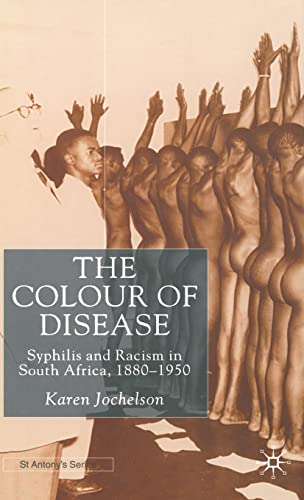 9780333740446: The Colour of Disease: Syphilis and Racism in South Africa, 1880-1950 (St Antony's Series)