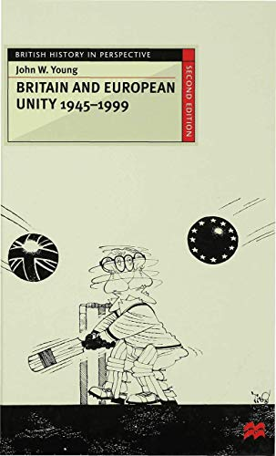 9780333741115: Britain and European Unity, 1945-1999 (British History in Perspective)