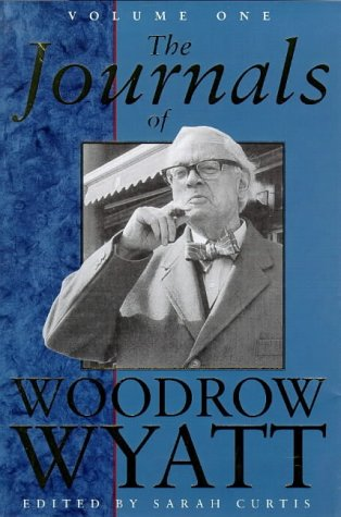 The Journals of Woodrow Wyatt: Curtis, Sarah (ed)