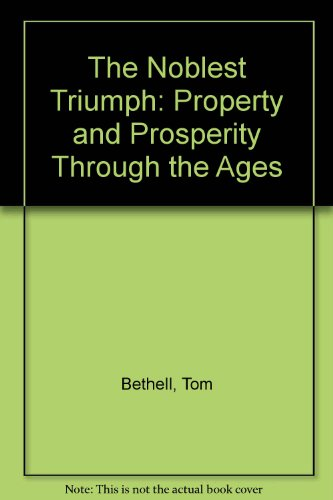 9780333741818: The Noblest Triumph: Property and Prosperity Through the Ages