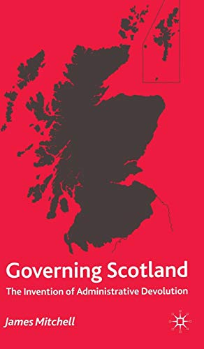 9780333743232: Governing Scotland: The Invention of Administrative Devolution
