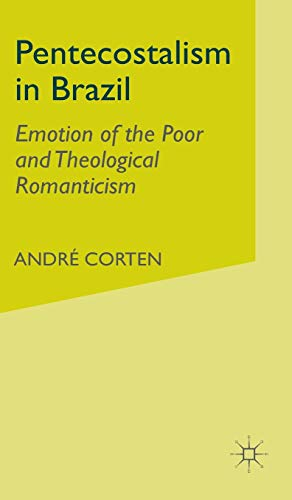 9780333744734: Pentecostalism in Brazil: Emotion of the Poor and Theological Romanticism