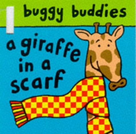 9780333744987: Giraffe with a Scarf (Buggy Buddies)