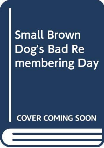 9780333745380: Small Brown Dog's Bad Remembering Day