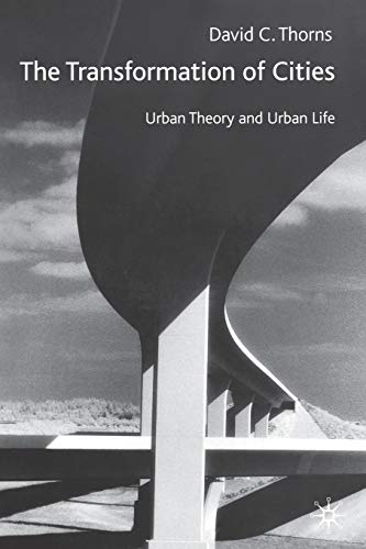 9780333745977: The Transformation of Cities: Urban Theory and Urban Cities