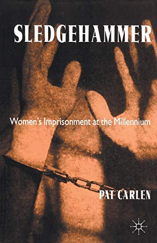 9780333746066: Sledgehammer: Women's Imprisonment at the Millennium