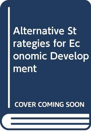 9780333746530: Alternative Strategies for Economic Development
