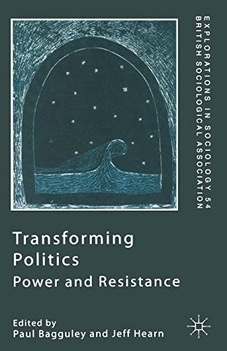 9780333746776: Transforming Politics: Power and Resistance (Explorations in Sociology.)