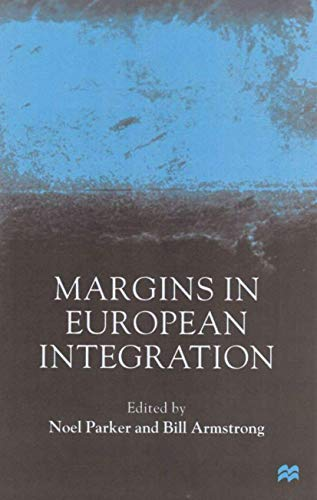 Margins in European Integration: Parker, Noel & Armstrong, Bill (eds.)