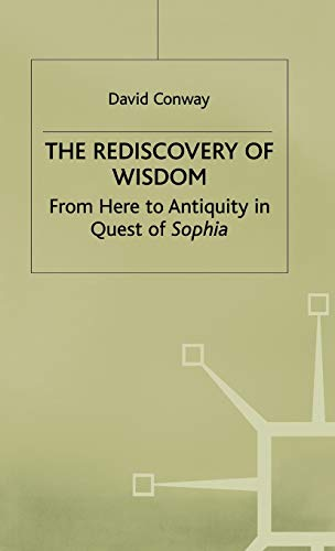 9780333747117: The Rediscovery of Wisdom: From Here to Antiquity in Quest of Sophia