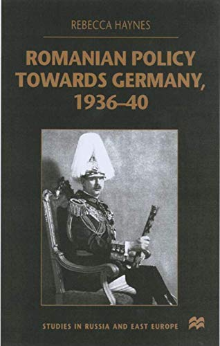 9780333747278: Romanian Policy Towards Germany, 1936-40 (Studies in Russia and East Europe)