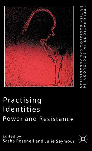 Practising Identities. Power and Resistance.: Roseneil, Sasha ; Seymour, Julie [Eds]