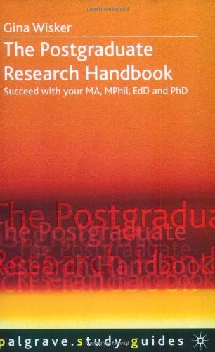 9780333747773: The Postgraduate Research Handbook: Succeed with Your MA, MPhil, EdD and PhD (Palgrave Study Guides)