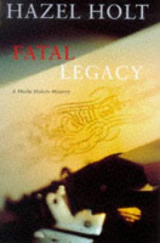 Fatal Legacy. A Sheila Malory Mystery.: Hazel Holt.