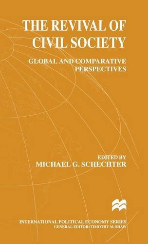 The Revival of Civil Society 1999: Global and Comparative Perspectives (Hardback)