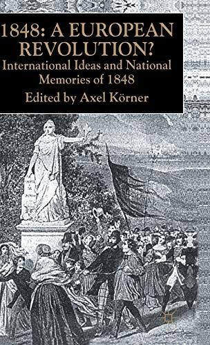 9780333749296: 1848 ― A European Revolution?: International Ideas and National Memories of 1848