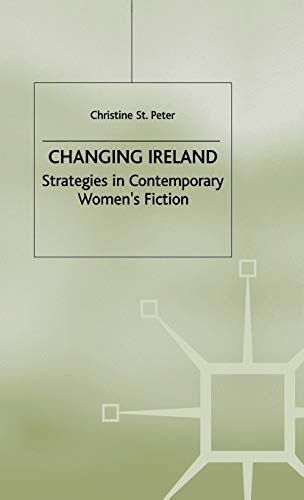 9780333749340: Changing Ireland: Strategies in Contemporary Women's Fiction
