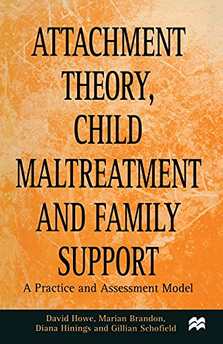 9780333749784: Attachment Theory, Child Maltreatment and Family Support: A Practice and Assessment Model