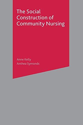 9780333750063: The Social Construction of Community Nursing