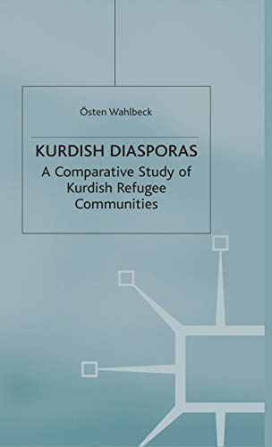 9780333750117: Kurdish Diasporas: A Comparative Study of Kurdish Refugee Communities