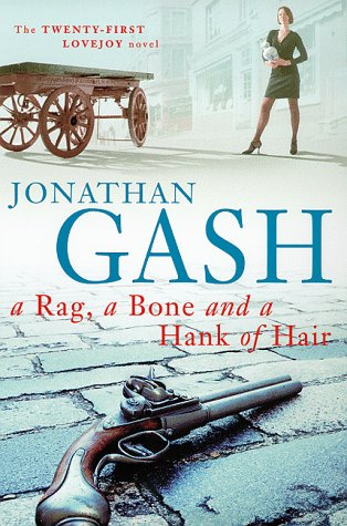 A Rag,a Bone and a Hank of Hair: Gash, Jonathan
