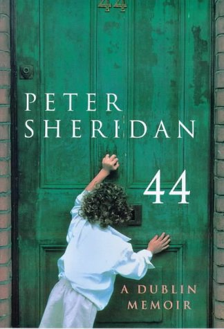 44: A Dublin Memoir: Sheridan, Peter
