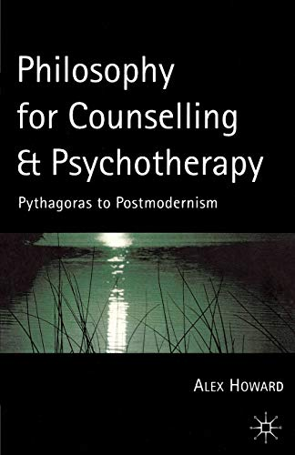 9780333750988: Philosophy For Counselling and Psychotherapy: Pythagoras to Postmodernism