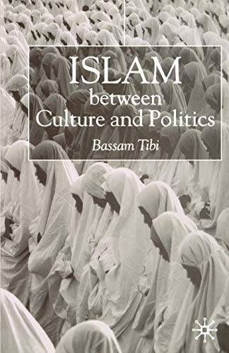 9780333751213: Islam Between Culture and Politics