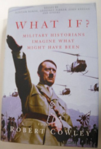 9780333751831: What If? Military Historians Imagine What Might Have Been