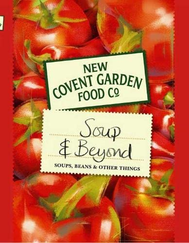 9780333752265: Soup and Beyond: Soups, Beans and Other Things (New Covent Garden Soup Company)