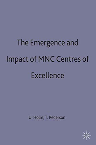 The emergence and impact of MNC centres of excellence A subsidiary perspective