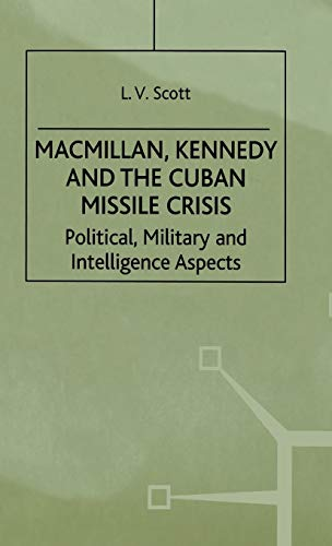 9780333752609: Macmillan, Kennedy and the Cuban Missile Crisis: Political Military and Intelligence Aspects
