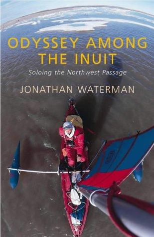 Odyssey Among the Inuit: One Man's Journey: Waterman, Jonathan