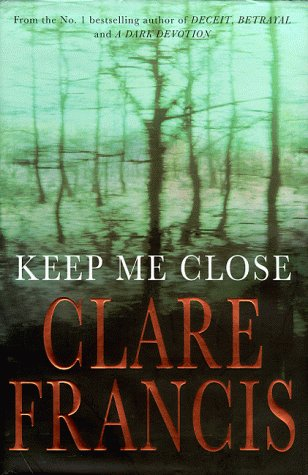 Keep Me Close: Francis, Clare