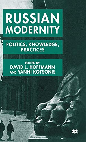 9780333753323: Russian Modernity: Politics, Knowledge and Practices, 1800-1950