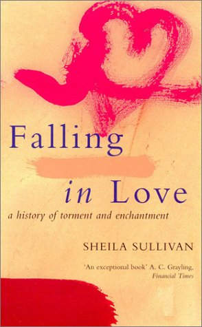 Falling in Love a History of Torment and Enchantment: Sullivan Sheila