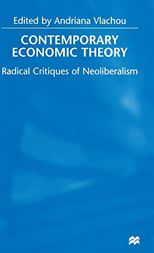9780333753620: Contemporary Economic Theory: Radical Critiques of Neoliberalism