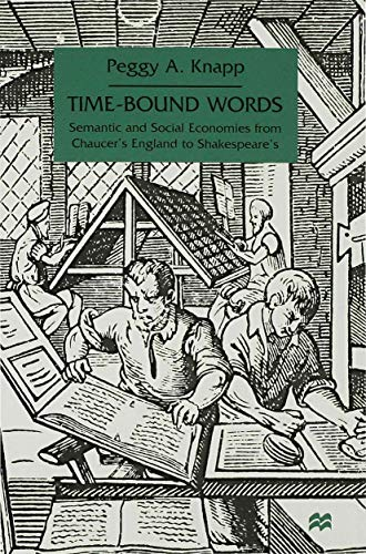 9780333753798: Time Bound Words: Semantic and Social Economies from Chaucer's England to Shakespeare's