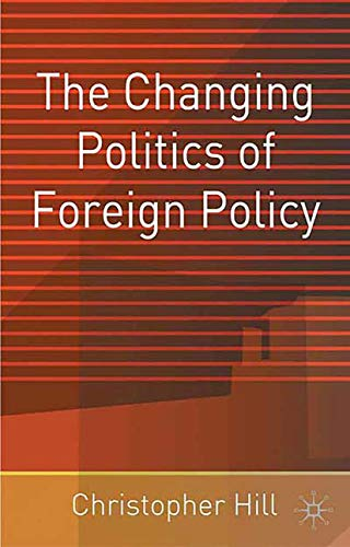 9780333754214: The Changing Politics of Foreign Policy